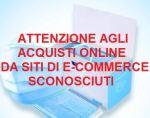 Attenzione agli acquisti online su siti sconosciuti (sempre, ma soprattutto in questoperiodo)
